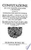 Confutazione di uno scritto italiano e francese sparso in Germania con questo titolo, Quanto sia giusto, e convenevole, che Comacchio si conservi al Sacro Romano Imperio per lo serenissimo signor duca di Modena, che n'è suo vassallo. ..