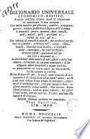 Dizionario universale economico rustico, il quale contiene diversi modi di conservare ed aumentare le sue sostanze, cioe molte maniere per allevare, nodrire, propagare, guarire, rendere profittevoli diverse sorti d'animali domestici ... Una infinita di metodi si antichi, che moderni per abbellire giardini, coltivare orti, campi, vigne ... la spiegazione di varie sorti di pescagioni, uccellagioni e caccie ..