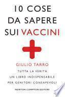 10 cose da sapere sui vaccini