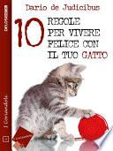 10 regole per vivere felice con il tuo gatto