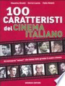 100 caratteristi del cinema italiano