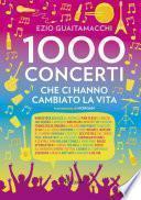 1000 concerti che ci hanno cambiato la vita