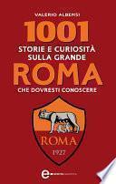 1001 storie e curiosità sulla grande Roma che dovresti conoscere