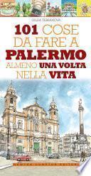 101 cose da fare a Palermo almeno una volta nella vita
