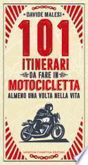 101 itinerari da fare in motocicletta almeno una volta nella vita