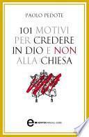 101 motivi per credere in Dio e non alla Chiesa