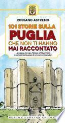 101 storie sulla Puglia che non ti hanno mai raccontato