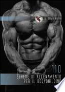 110 schede di allenamento per il bodybuilding