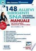 148 allievi dirigenti SNA (Scuola Nazionale dell'Amministrazione). Manuale per tutte le prove preselettiva, scrittae orale