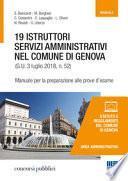 19 istruttori servizi amministrativi nel Comune di Genova. Manuale per la preparazione alle prove d'esame