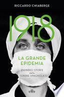 1918 La grande epidemia