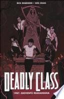 1987. Gioventù reganiana. Deadly class