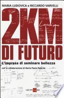 2KM di futuro. L'impresa di seminare bellezza