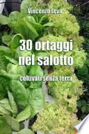 30 ORTAGGI NEL SALOTTO - coltivati senza terra