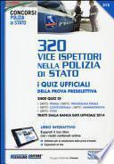 320 vice ispettori nella Polizia di Stato. Eserciziario. I quiz ufficiali della prova preselettiva