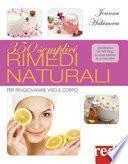 350 semplici rimedi naturali. Per ringiovanire viso e corpo