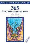 365 Soluzioni Psicoeducative - Pillole di sogni, emozioni, amore e... follia