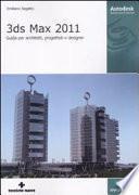 3DS Max 2011. Guida per architetti, progettisti e designer