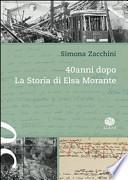 40 anni dopo. La storia di Elsa Morante