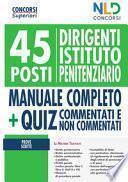 45 dirigenti istituto penitenziario. Manuale completo-Quiz per la preparazione al concorso. Concorso 2020
