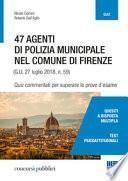 47 agenti di polizia municipale nel comune di Firenze. Quiz commentati per superare le prove d'esame