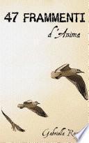47 FRAMMENTI D'ANIMA
