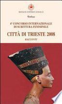 4o Concorso internazionale di scrittura femminile Città di Trieste 2008