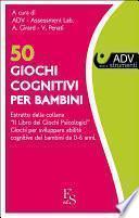 50 Giochi cognitivi per bambini.