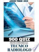 500 + 400 Quiz per Tecnici Sanitari di Radiologia Medica