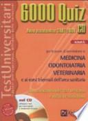 6000 quiz. Medicina odontoiatria veterinaria. Con CD-ROM
