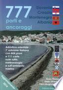 777 porti e ancoraggi. Adriatico orientale: Slovenia, Croazia, Montenegro, Albania
