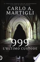 999. L'ultimo custode