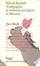 """""""Campagnia"""" la Resistenza Partigiana in Slovenia"""