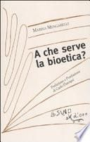 A che serve la bioetica?