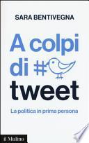 A colpi di tweet. La politica in prima persona