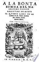A La Bonta Somma Del Magnanimo Signore Baldovino De Monte Il Qvinto Libro De Le Lettere Di M. Pietro Aretino Per Diuina Gratia Huomo Libero