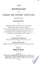 A New Dictionary of the Italian and English Languages Based Upon that of Baretti ...: English and Italian
