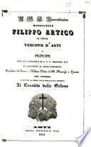 A S. E. reverendissima monsignore Filippo Artico da Ceneda vescovo d'Asti e principe prelato domestico di S.S. P. Gregorio 16. ... nella circostanza in cui per la prima volta onora di sua presenza il Convitto delle orfane
