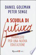 A scuola di futuro. Manifesto per una nuova educazione
