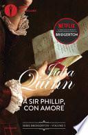 A Sir Phillip, con amore. Serie Bridgerton