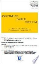 Abbattimento barriere percettive. Progetto di formazione, sensibilizzazione e aggiornamento