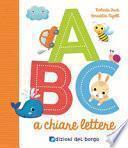ABC a chiare lettere. Ediz. a colori