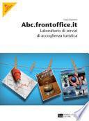 Abc.frontoffice.it. Laboratori di servizi di accoglienza turistica. Per gli Ist. professionali alberghieri. Con espansione online