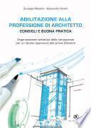 Abilitazione alla professione di architetto: consigli e buona pratica - Organizzazione sintetica delle conoscenze per un idoneo approccio alle prove d'esame