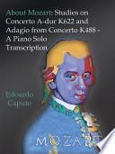 About Mozart: Studies on Concerto A-dur K622 and Adagio from Concerto K488 - A Solo Piano Trascription