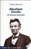 Abraham Lincoln. Un dramma americano