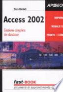 Access 2002. Gestione completa dei database