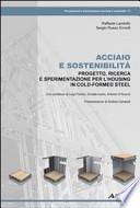 Acciaio e sostenibilità. Progetto, ricerca e sperimentazione per l'housing in cold-formed steel