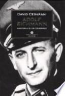Adolf Eichmann. Anatomia di un criminale