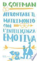 Affrontare il matrimonio con l'intelligenza emotiva